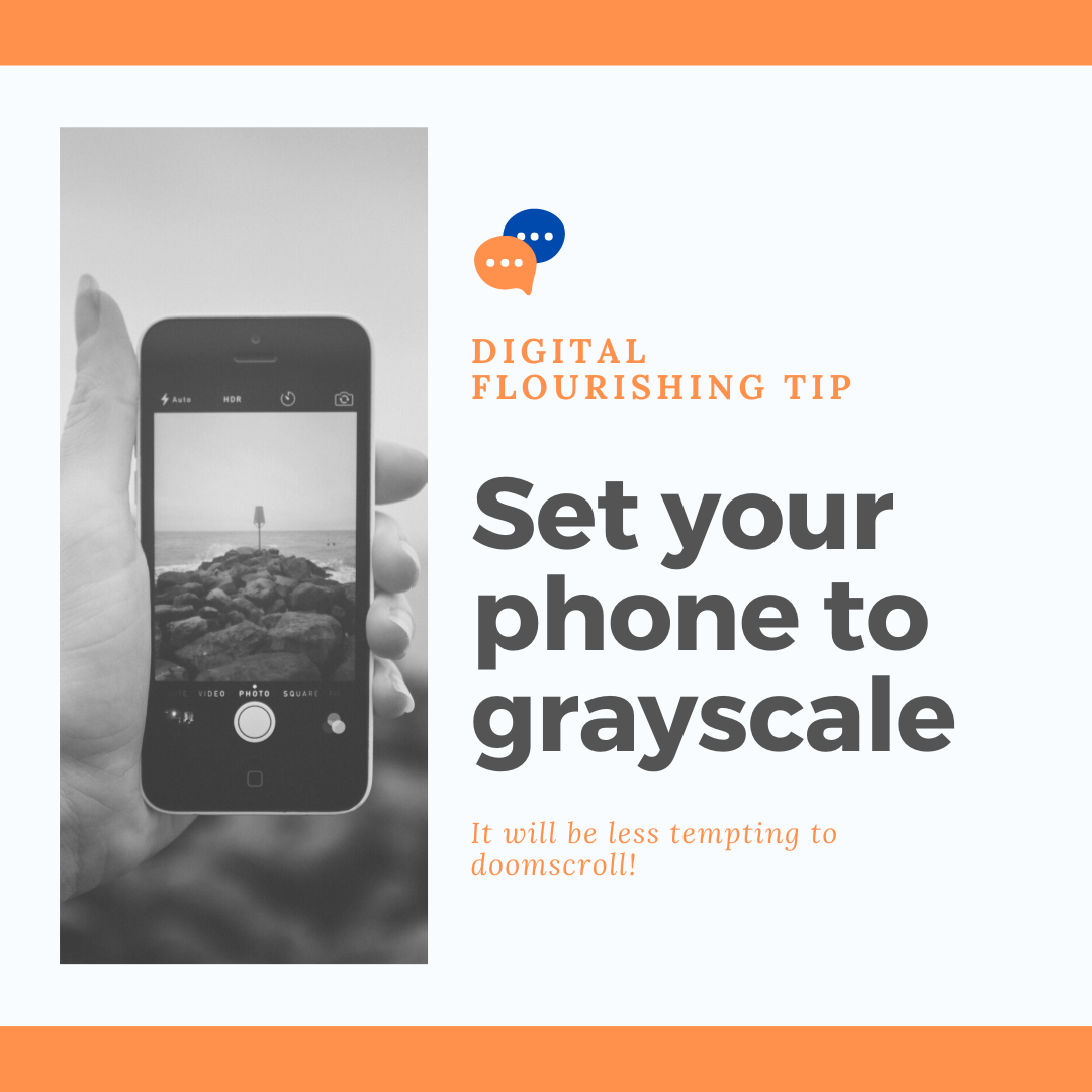 Set your phone to grayscale